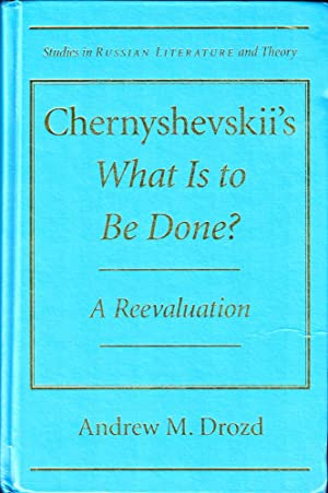 Chernyshevskii's What is to Be Done: A Reevaluation