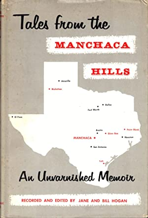 Tales From the Manchaca Hills: The Unvarnished Memoirs of a Texas Gentlewoman Mrs. Edna Turley Ca...