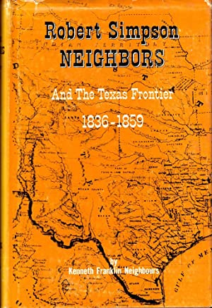 Robert Simpson Neighbors and the Texas Frontier 1836-1859