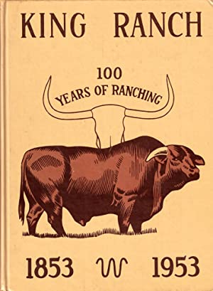 King Ranch 100: Years of Ranching
