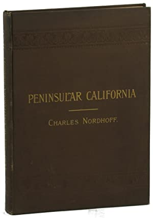 Peninsular California: Some Account of the Climate, Soil, Productions, and Present Condition Chie...