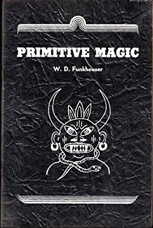 Primitive Magic: A Study in Cultural Anthropology
