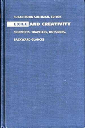 Exile and Creativity: Signposts, Travelers, Outsiders, Backward Glances