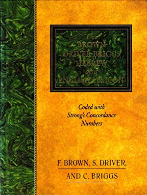 The Brown-Driver-Briggs Hebrew and English Lexicon: Coded With Strong's Concordance Numbers