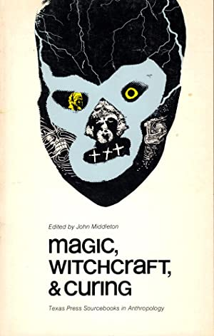 Magic, Witchcraft, and Curing
