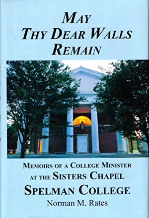 May Thy Dear Walls Remain: Memoirs of a College Minister at the Sisters Chapel Spelman College
