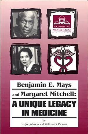 Benjamin E. Mays and Margaret Mitchell: A Unique Legacy in Medicine
