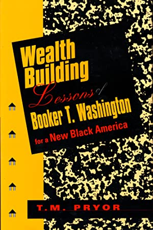 Wealth Building Lessons of Booker T. Washington for a New Black America