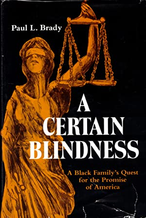 A Certain Blindness: A Black Family's Quest for the Promise of America