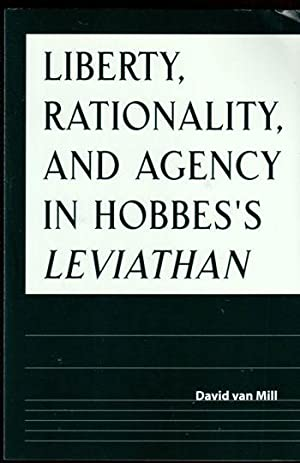 Liberty, Rationality, and Agency in Hobbes's Leviathan: Mill, David Van