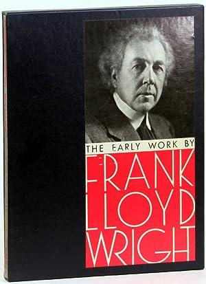 The Early Work: Wright, Frank Lloyd
