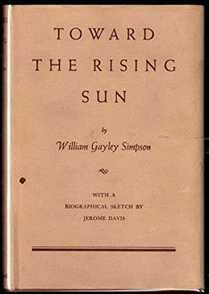 Toward the Rising Sun: Simpson, William Gayley