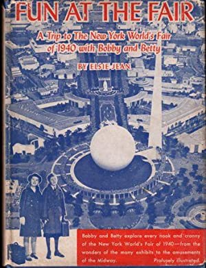 Fun at The Fair: A Trip to the New York World's Fair of 1940 With Bobby and Betty