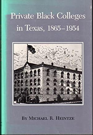 Private Black Colleges in Texas, 1865-1954 (Texas A&M Southwestern Studies)