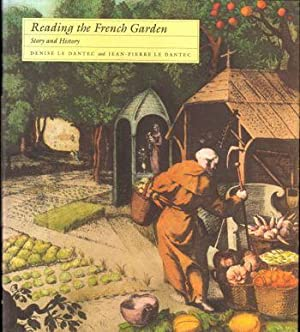 Reading the French Garden: Story and History: Dantec, Denise Le