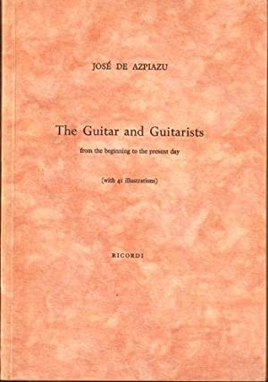 The Guitar and Guitarists From the Beginning to the Present Day: De Azpiazu, Jose
