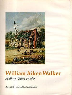 William Aiken Walker: Southern Genre Painter: August P. Trovaioli and Roulhac B. Toledano