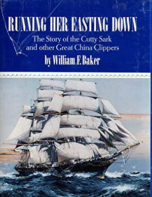 Running Her Easting Down: A documentary of: Baker, William F.