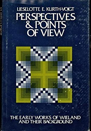 Perspectives and Points of View: The Early Works of Wieland and Their Background