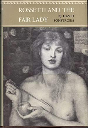 Rossetti and the Fair Lady: Sonstroem, David