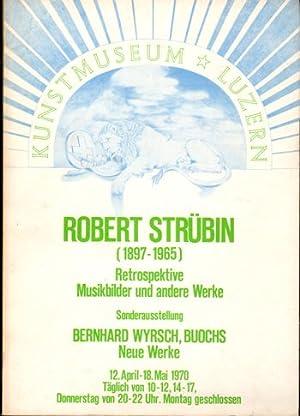 Robert Strübin (1897-1965). Retrospektive: Musikbilder und andere Werke. Sonderausstellung: ...
