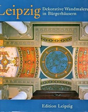 Leipzig: Dekorative Wandmalerei in Burgerhausern: Franke, Peter