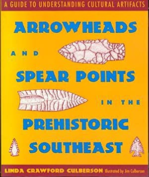 Arrowheads and Spear Points in the Prehistoric: Culberson, Linda Crawford