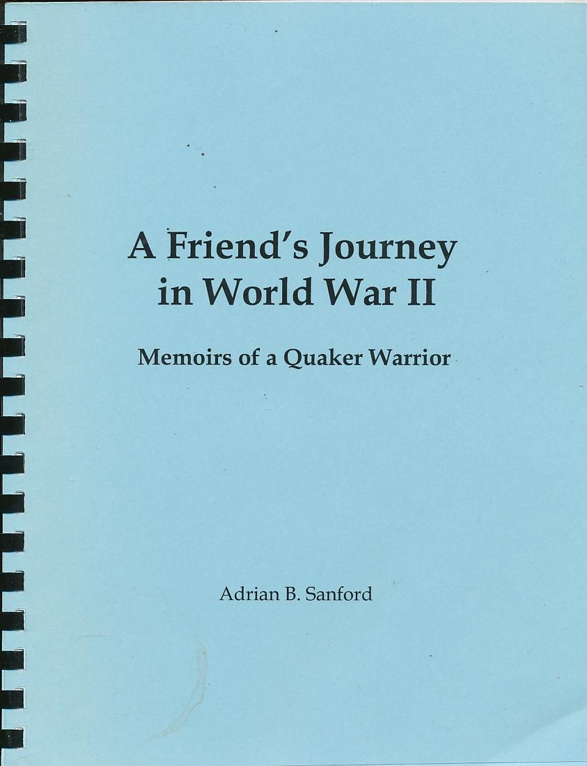 A_Friend's_Journey_in_World_War_II_Memoirs_of_a_Quaker_Warrior_Sanford,_Adrian_B._[Very_Good]_[Softcover]