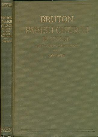 Bruton_Parish_Church_Restored_and_its_Historic_Environment_Goodwin_Wm_A_R_Very_Good_Hardcover
