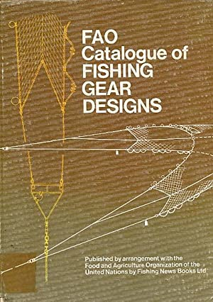 FAO Catalogue of Fishing Gear Designs: Food and Agriculture