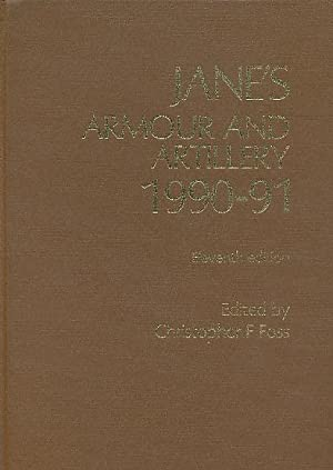 Jane's Armour and Artillery 1990-91: Foss, Christopher F.
