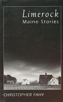 Limerock: Maine Stories: Fahy, Christopher
