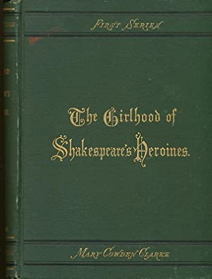 The Girlhood of Shakespeare's Heroines; in a: Clarke, Mary Cowden