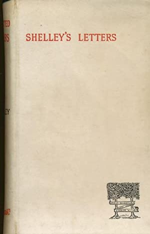 Select Letters of Percy Bysshe Shelley Edited: Shelley, Percy Bysshe,