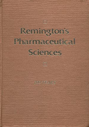 Remington's Pharmaceutical Sciences 100 Years: Gennaro, Alfonso R.