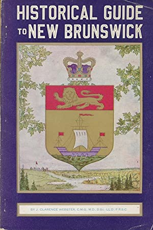 Historical Guide to New Brunswick: Watkins, J. Clarence