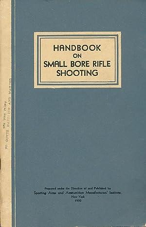 Handbook of Small Bore Rifle Shooting Equipment,: Whelan, Colonel Townsend