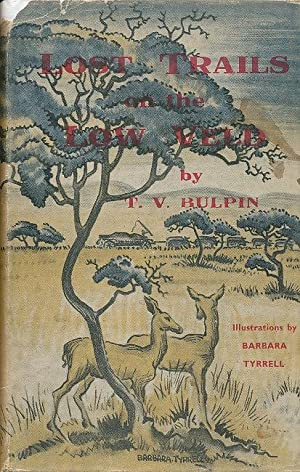 Lost Trails on the Low Veld: Bulpin T. V.