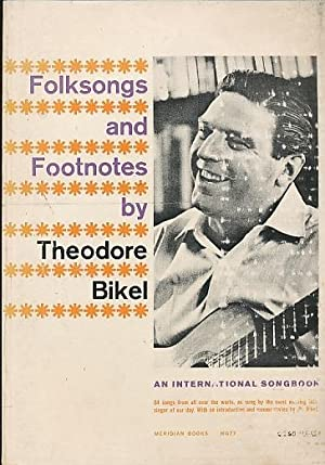 Folksongs and Footnotes by Theodore Bikel An: Bikel, Theodore