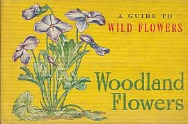 A Guide to Wild Flowers, Woodland Flowers: Everett, T. H.