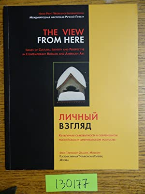 The View from Here: Issues of Cultural Identity and Perspective in Contemporary Russian and Ameri...