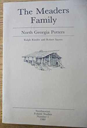 The Meaders Family: North Georgia Potters (Smithsonian: Rinzler, Ralph, and