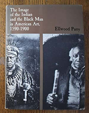 The Image of The Indian and The: Parry, Elwood