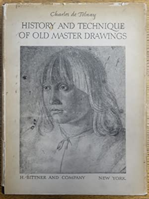 History and Technique of Old Master Drawings.: Tolnay, Charles de