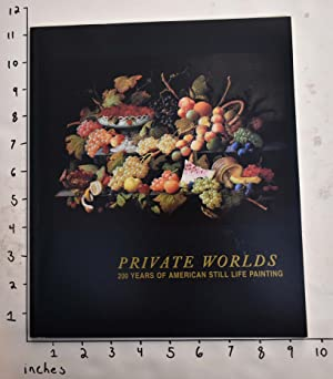 Private Worlds: 200 Years of American Still Life Painting: Augur, Julia and Ann Daley
