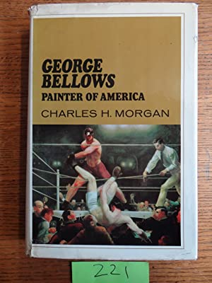 George Bellows, Painter of America: Morgan, Charles H.