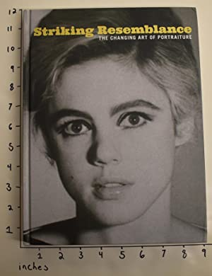 Striking Resemblance: The Changing Art of Portraiture: Gustafson, Donna and