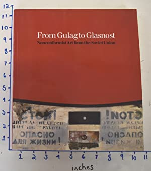 From Gulag to Glasnost: Nonconformist Art from the Soviet Union: The Norton and Nancy Dodge Colle...