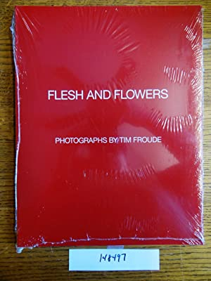 Flesh and Flowers: Photographs: Froude, Tim