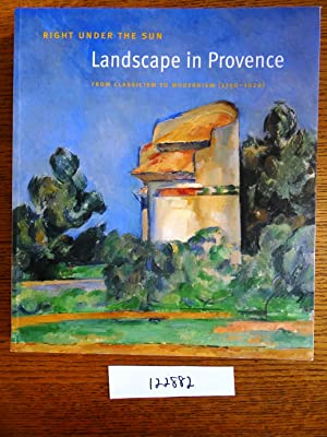 Right Under the Sun: Landscape in Provence: Cogeval, Guy and